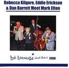 REBECCA KILGORE Rebecca Kilgore, Eddie Erickson & Dan Barrett Meet Mark Elton album cover