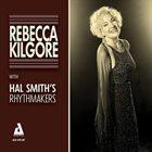 REBECCA KILGORE Rebecca Kilgore With Hal Smith's Rhythmakers album cover