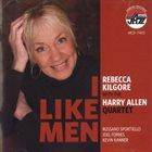 REBECCA KILGORE Rebecca Kilgore with the Harry Allen Quartet : I Like Men album cover