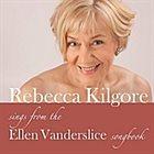 REBECCA KILGORE Sings from the Ellen Vanderslice Songbook album cover