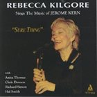 REBECCA KILGORE Sure Thing: Rebecca Kilgore Sings the Music of Jerome Kern album cover
