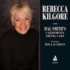 REBECCA KILGORE With Hal Smith's California Swing Cats album cover