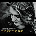 REBECCA SULLIVAN This Way, This Time (with Mike Allemana) album cover