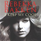 REBEKKA BAKKEN I Keep My Cool album cover
