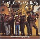REBIRTH BRASS BAND Feel Like Funkin' It Up album cover