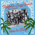 REBIRTH BRASS BAND Here To Stay! album cover