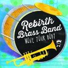 REBIRTH BRASS BAND Move Your Body album cover