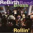 REBIRTH BRASS BAND Rollin' album cover