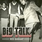 RED BARAAT Big Talk album cover