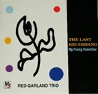 RED GARLAND The Last Recording I - My Funny Valentine album cover