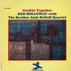 RED HOLLOWAY The Red Holloway With Brother Jack McDuff Quartet : Cookin' Together album cover