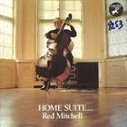RED MITCHELL Home Suite... album cover