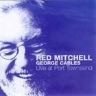 RED MITCHELL Red Mitchell, George Cables : Live At Port Townsend album cover