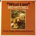 RED MITCHELL What I Am album cover