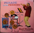 RED NICHOLS Parade Of The Pennies album cover