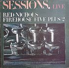 RED NICHOLS Red Nichols, Firehouse Five Plus 2 : Sessions, Live album cover