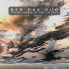 RED OAK DUO Seven American Monuments album cover