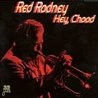 RED RODNEY Hey, Chood album cover