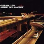RED SNAPPER Our Aim is to Satisfy album cover