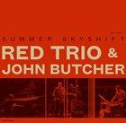 RED TRIO RED Trio + John Butcher : Summer Skyshift album cover