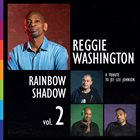 REGGIE WASHINGTON Rainbow Shadows Vol. 2 (A Tribute to Jef Lee Johnson) album cover