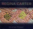 REGINA CARTER Reverse Thread album cover