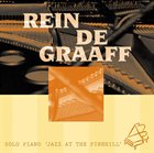 REIN DE GRAAFF Solo Piano: Jazz At the Pinehill album cover