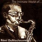 RÉMI DUMOULIN The Intimate World of Remi DuMoulouane album cover