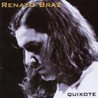 RENATO BRAZ Quixote album cover