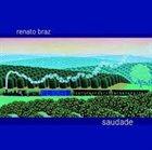 RENATO BRAZ Saudade album cover