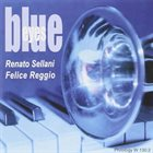 RENATO SELLANI Renato Sellani, Felice Reggio : Blue Eyes album cover