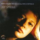 RENATO SELLANI Renato Sellani Trio / Camilla Battaglia : Joy Spring album cover