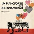 RENATO SELLANI Un Pianoforte Per Due Innamorati album cover