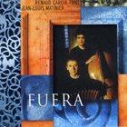 RENAUD GARCIA-FONS Fuera album cover