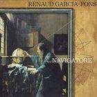 RENAUD GARCIA-FONS Navigatore album cover