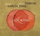 RENAUD GARCIA-FONS Renaud Garcia-Fons & Derya Turkan : Silk Moon album cover