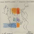 RENÉ BOTTLANG René Bottlang / Charlie Haden ‎: In The Moment (Live At Bollène) album cover
