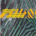 RENÉ BOTTLANG René Bottlang Quintet / Phil Minton : Round About Boby (Hommage À Boby Lapointe) album cover