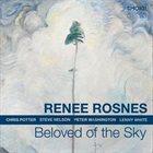 RENEE ROSNES Beloved of the Sky album cover