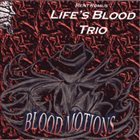 RENT ROMUS Rent Romus Life's Blood Trio : Blood Motions album cover