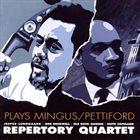 REPERTORY QUARTET Plays Mingus/Pettiford album cover