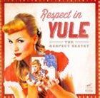 RESPECT SEXTET Respect In Yule album cover