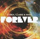 RETURN TO FOREVER Chick Corea, Stanley Clarke, Lenny White (as  Forever) album cover