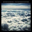 RETURN TO FOREVER The Mothership Returns album cover