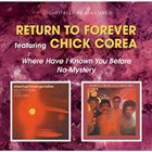 RETURN TO FOREVER Where Have I Known You Before/No Mystery album cover