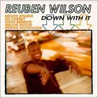 REUBEN WILSON Down With It album cover