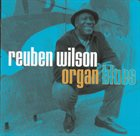 REUBEN WILSON Organ Blues album cover