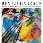 REX RICHARDSON Freedom Of Movement : 21st Century Trumpet Concertos album cover