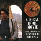 REYNOLD PHILIPSEK Global Home Movie album cover