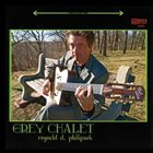 REYNOLD PHILIPSEK Grey Chalet album cover